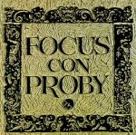 FOCUS CON PROBY      -1970- on EMI CDM 7 48339 2